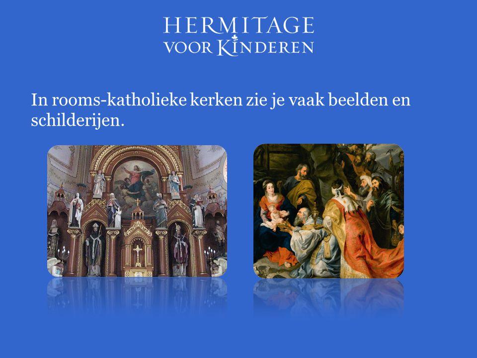 In rooms-katholieke kerken zie je vaak beelden en schilderijen.