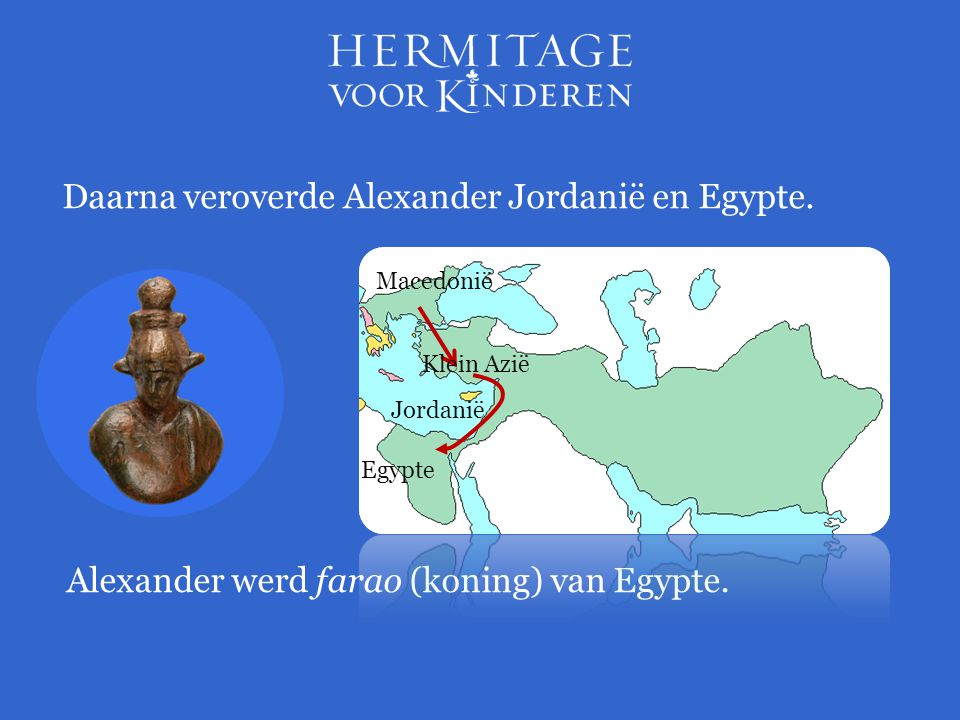 Daarna veroverde Alexander Jordanië en Egypte.