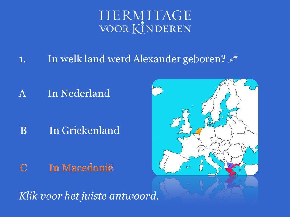 1. In welk land werd Alexander geboren 