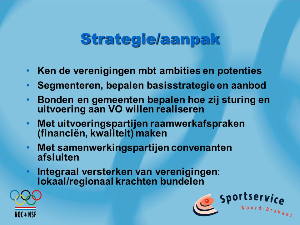 Strategie/aanpak Ken de verenigingen mbt ambities en potenties