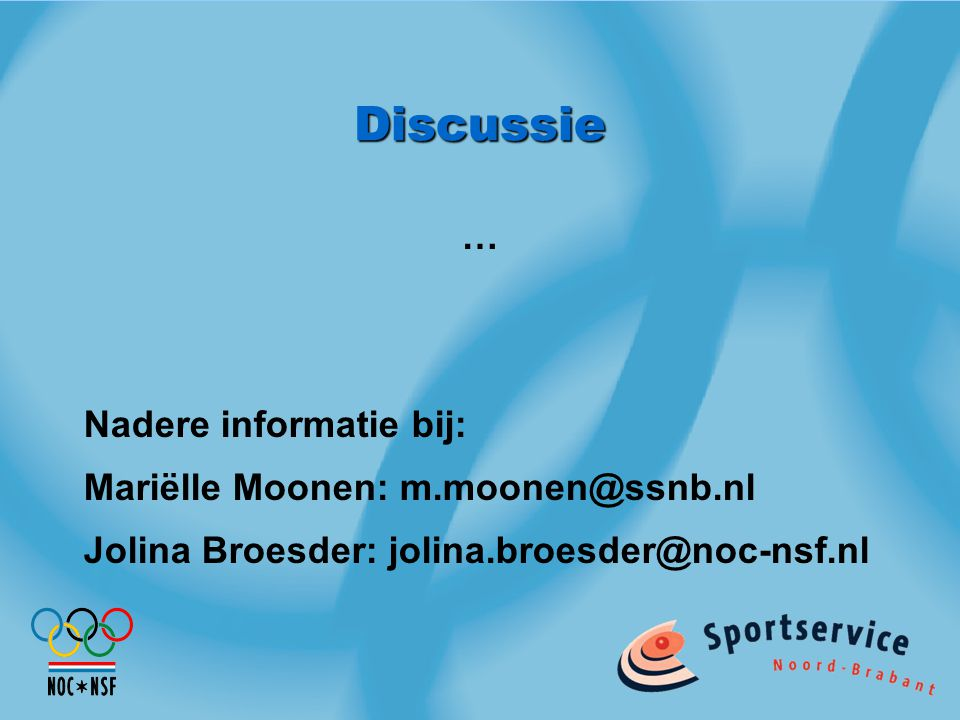 Discussie … Nadere informatie bij: Mariëlle Moonen: m.moonen@ssnb.nl