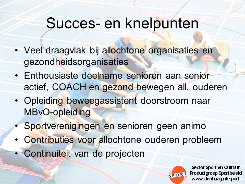 Succes- en knelpunten Veel draagvlak bij allochtone organisaties en gezondheidsorganisaties.