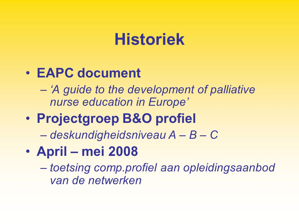 Historiek EAPC document Projectgroep B&O profiel April – mei 2008