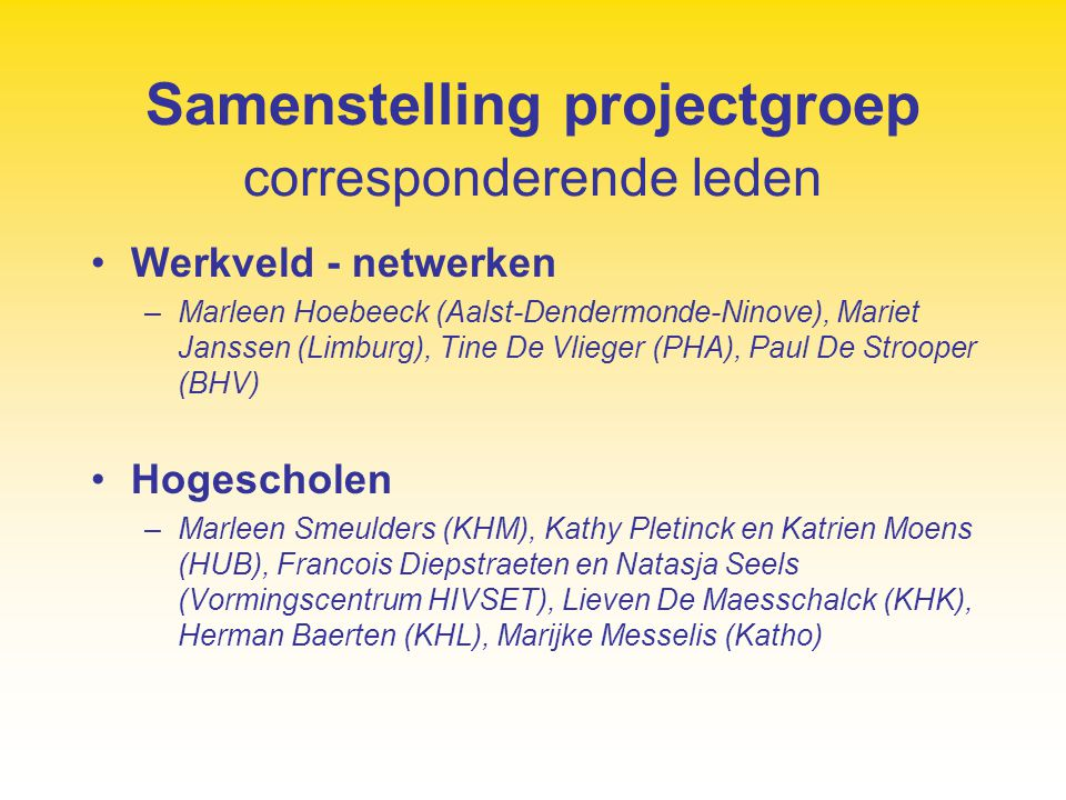 Samenstelling projectgroep corresponderende leden