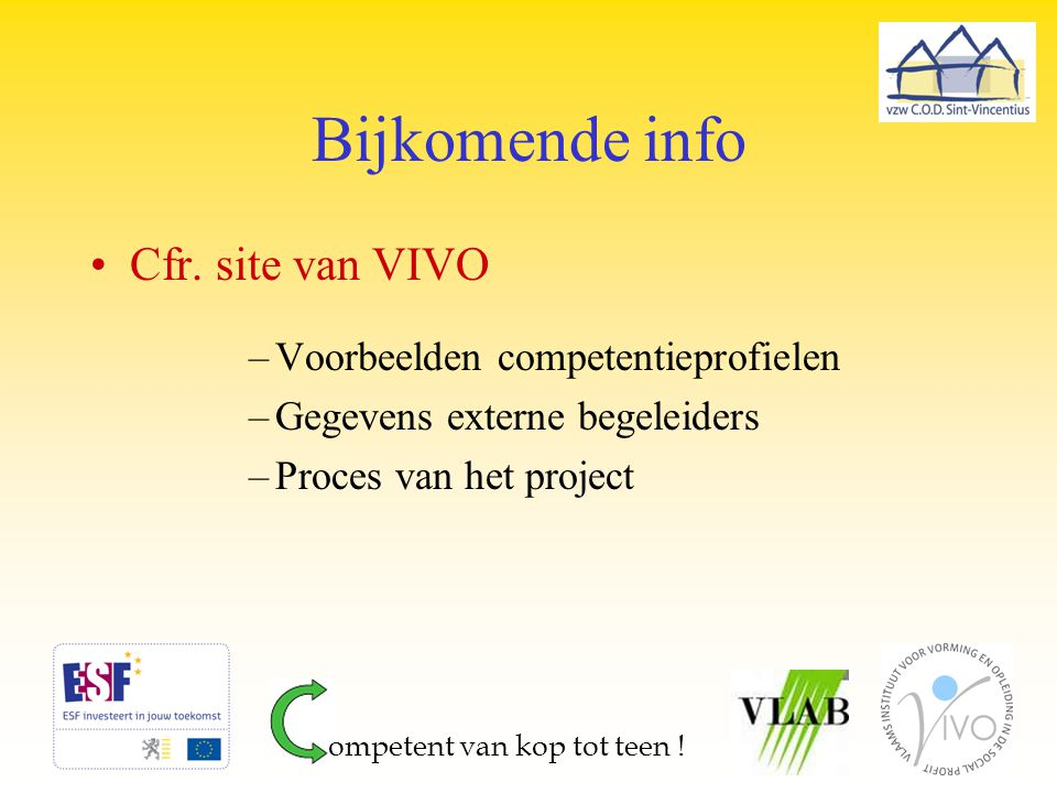 Bijkomende info Cfr. site van VIVO Voorbeelden competentieprofielen