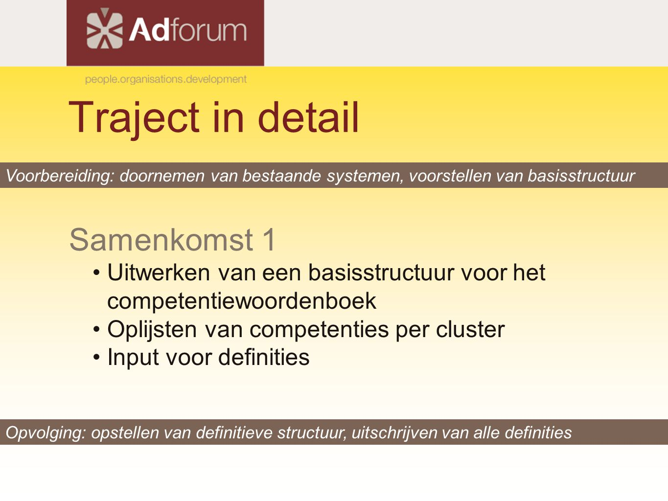 Traject in detail Samenkomst 1