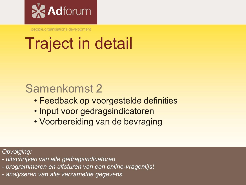 Traject in detail Samenkomst 2 Feedback op voorgestelde definities