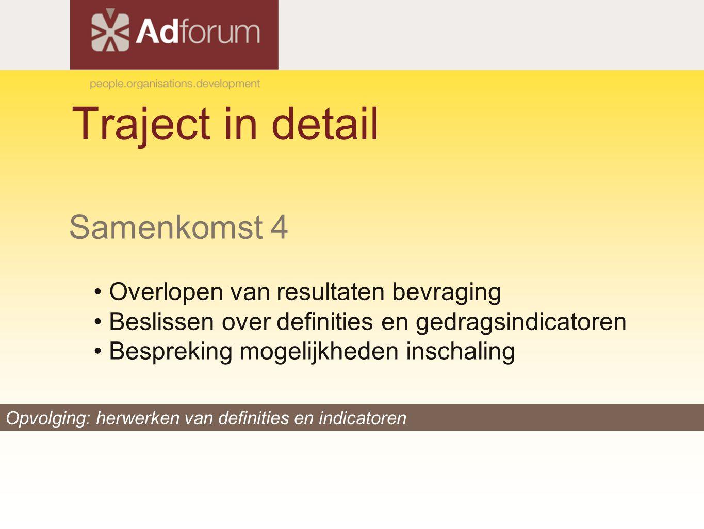 Traject in detail Samenkomst 4 Overlopen van resultaten bevraging
