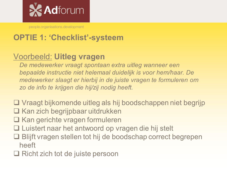 OPTIE 1: 'Checklist'-systeem Voorbeeld: Uitleg vragen