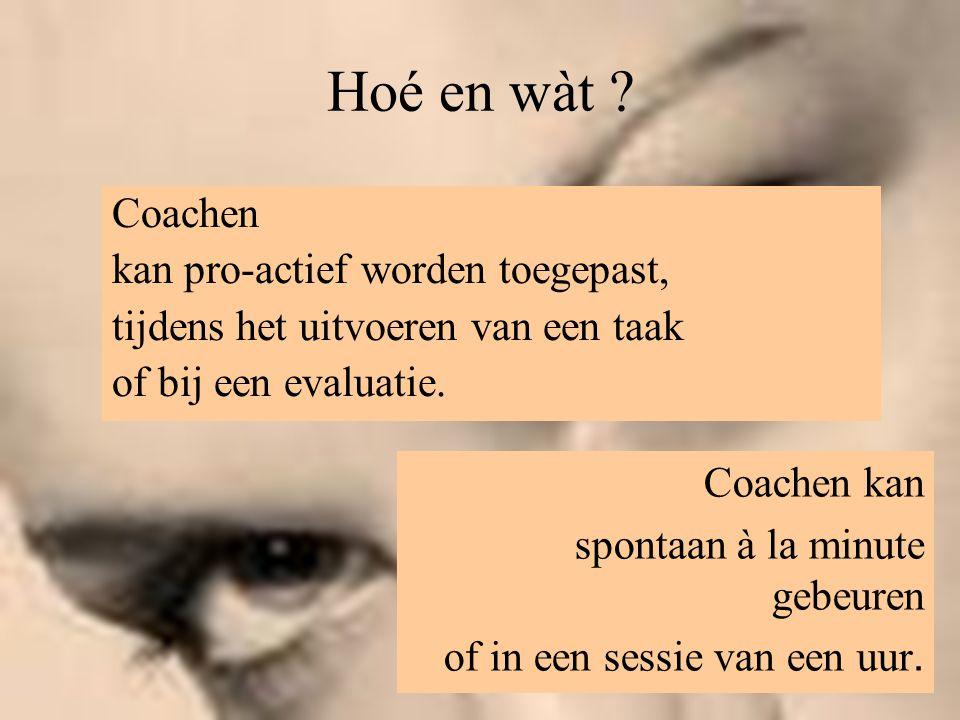 Hoé en wàt Coachen kan pro-actief worden toegepast,