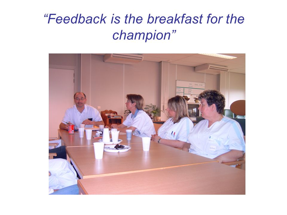Feedback is the breakfast for the champion