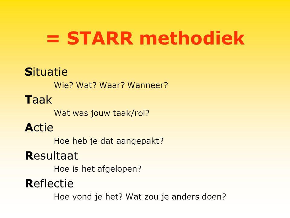 = STARR methodiek Situatie Taak Actie Resultaat Reflectie