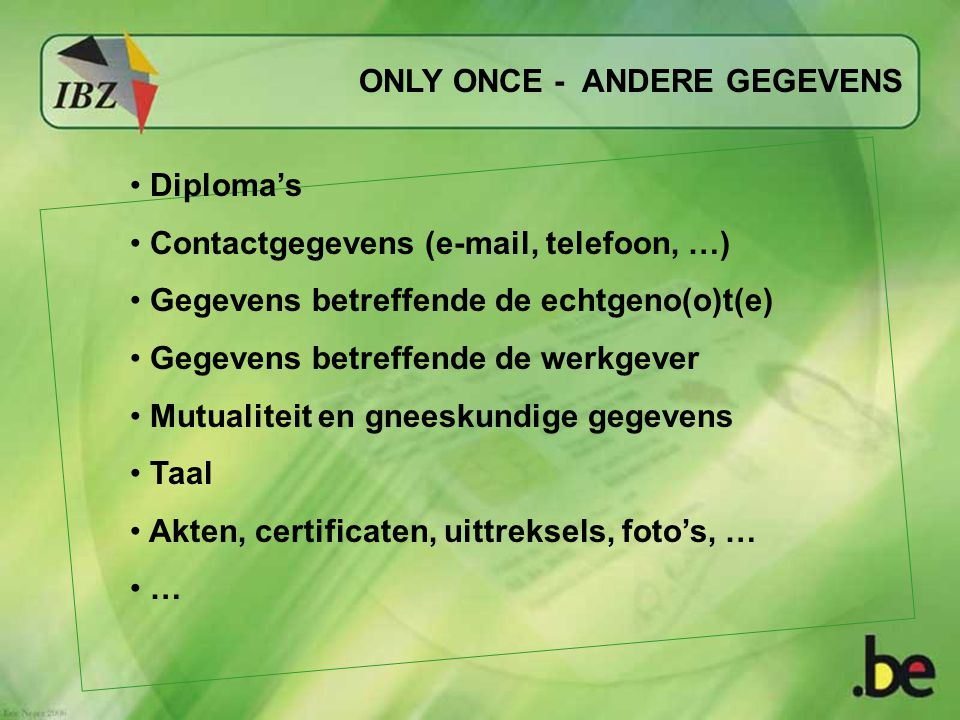 ONLY ONCE - ANDERE GEGEVENS