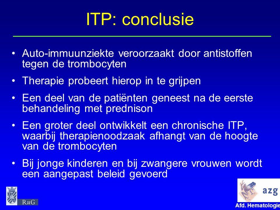 ITP: conclusie Auto-immuunziekte veroorzaakt door antistoffen tegen de trombocyten. Therapie probeert hierop in te grijpen.