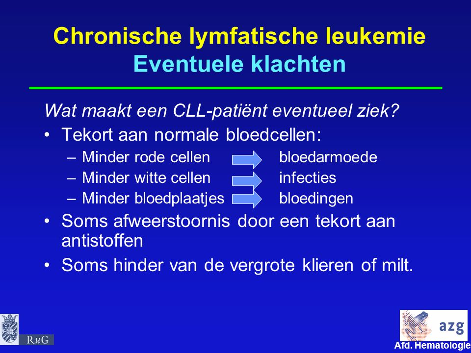 Chronische lymfatische leukemie Eventuele klachten