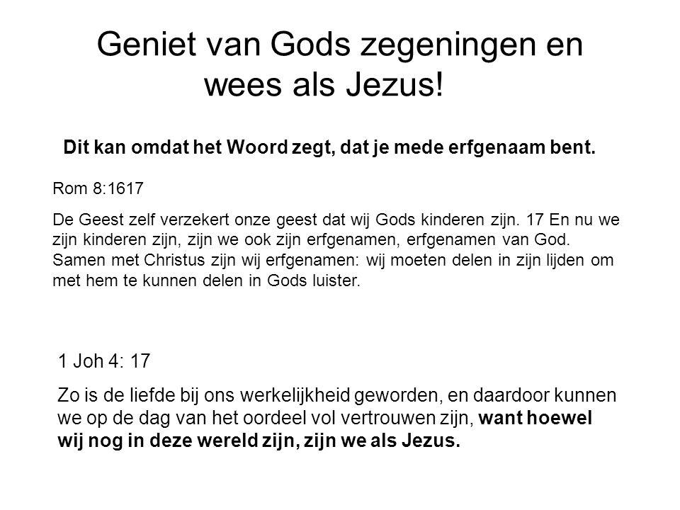 Geniet van Gods zegeningen en wees als Jezus!