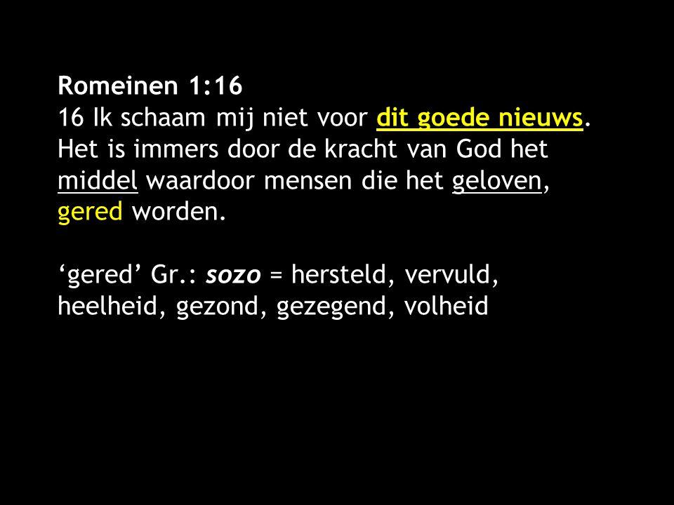 Romeinen 1:16 16 Ik schaam mij niet voor dit goede nieuws