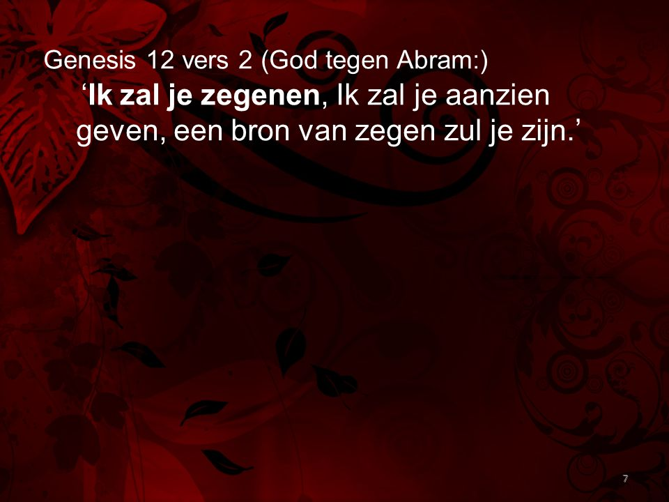 Genesis 12 vers 2 (God tegen Abram:)