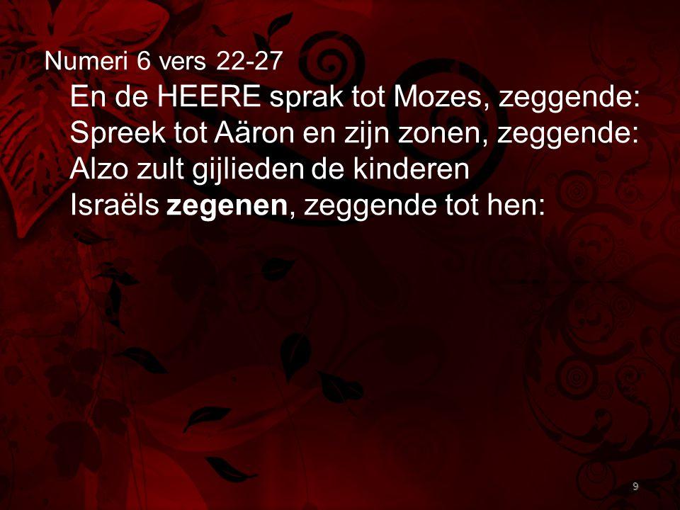 En de HEERE sprak tot Mozes, zeggende: