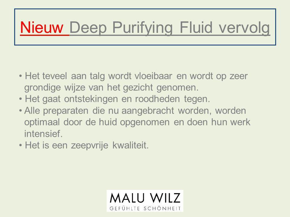 Nieuw Deep Purifying Fluid vervolg