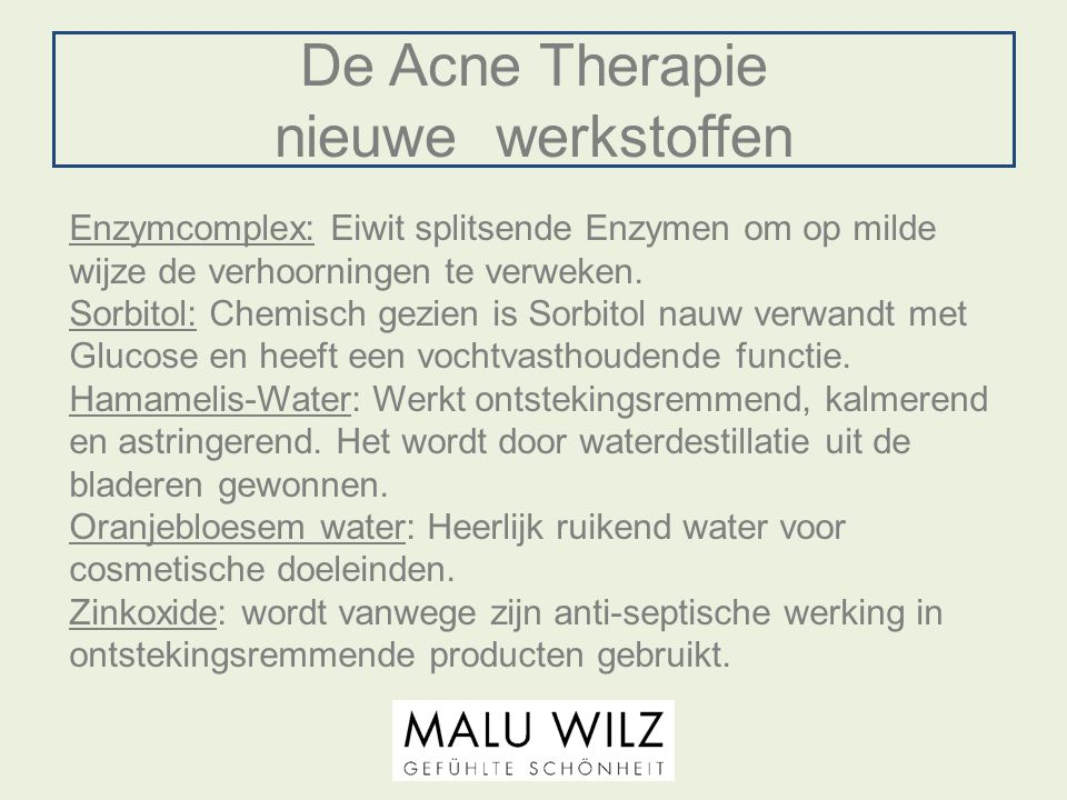 De Acne Therapie nieuwe werkstoffen
