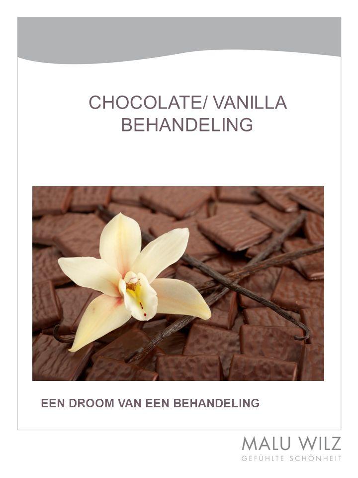CHOCOLATE/ VANILLA BEHANDELING