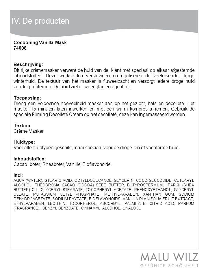 IV. De producten Cocooning Vanilla Mask 74008 Beschrijving: