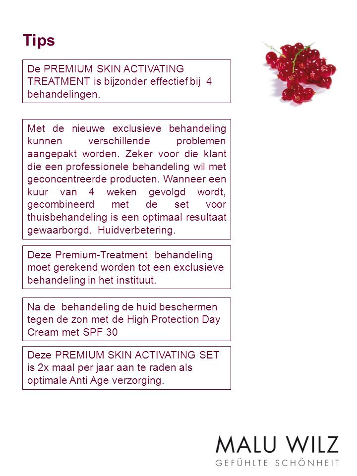 Tips De PREMIUM SKIN ACTIVATING TREATMENT is bijzonder effectief bij 4 behandelingen.