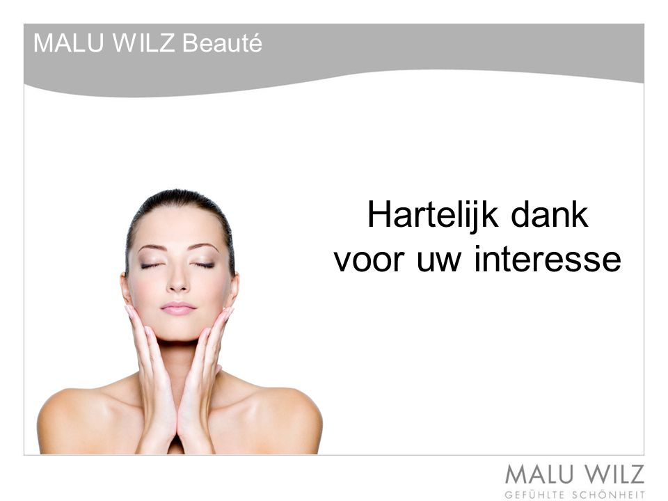 MALU WILZ Beauté Hartelijk dank voor uw interesse