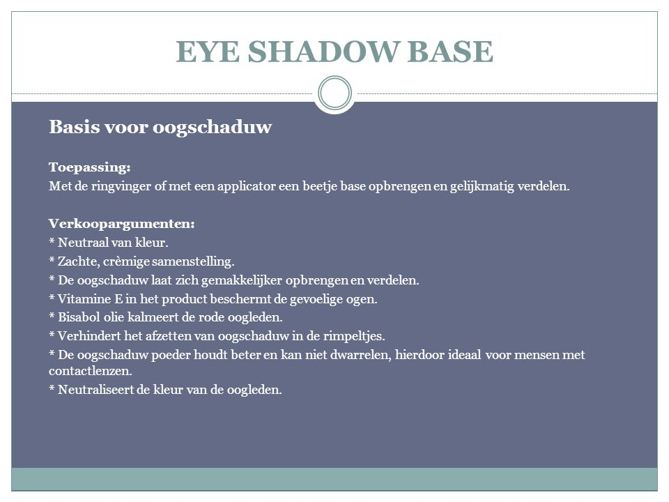 EYE SHADOW BASE Basis voor oogschaduw Toepassing: