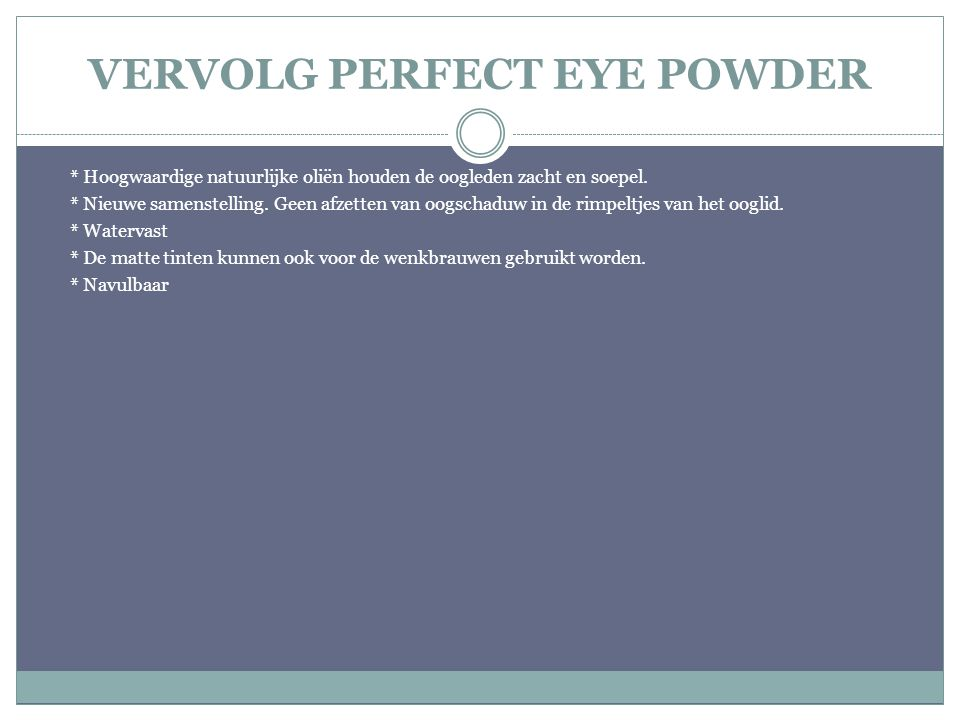 VERVOLG PERFECT EYE POWDER