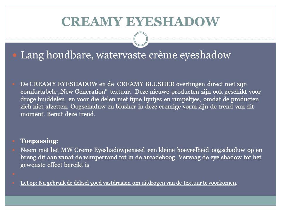 CREAMY EYESHADOW Lang houdbare, watervaste crème eyeshadow