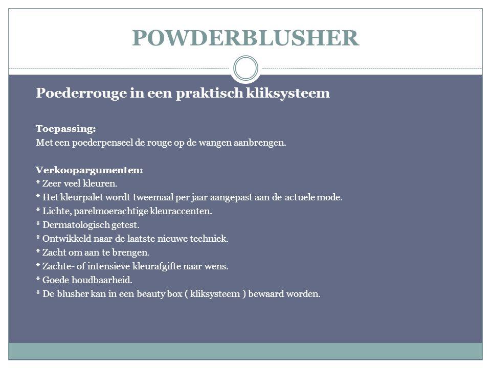 POWDERBLUSHER Poederrouge in een praktisch kliksysteem Toepassing: