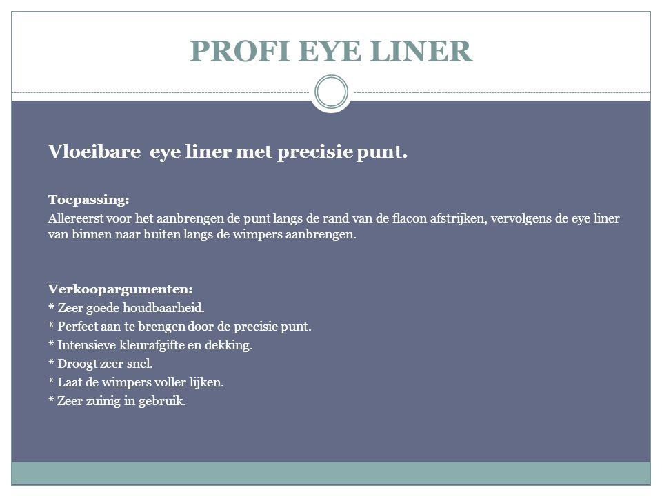 PROFI EYE LINER Vloeibare eye liner met precisie punt. Toepassing: