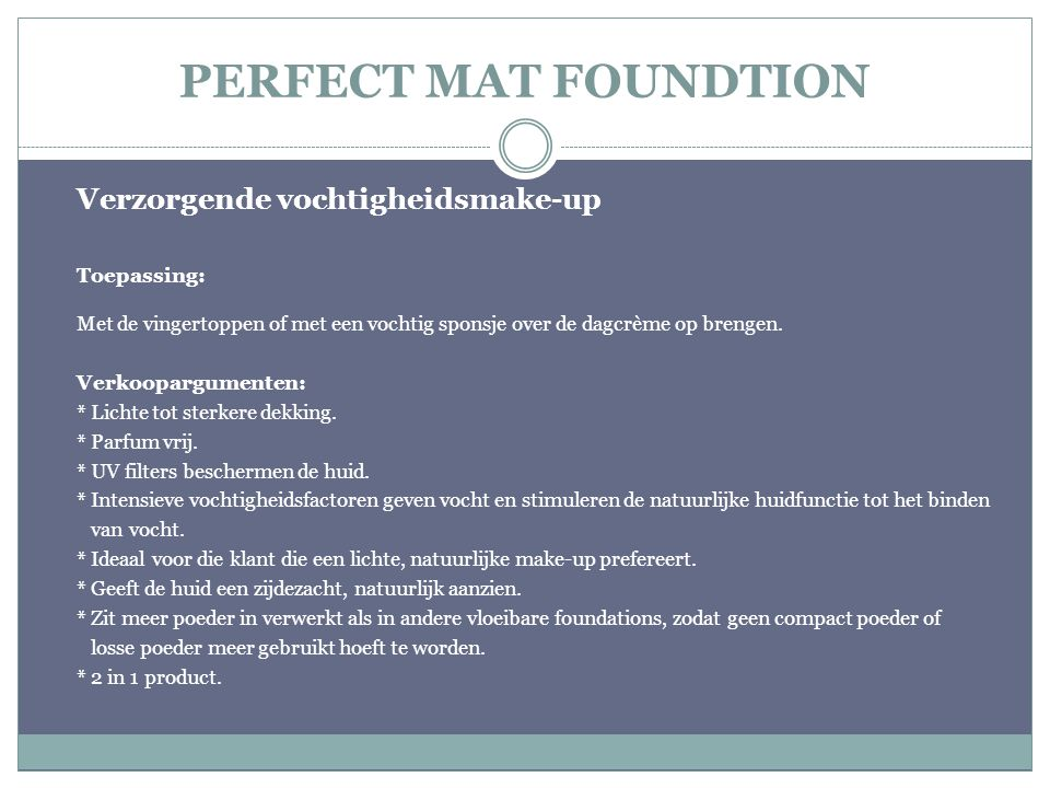 PERFECT MAT FOUNDTION Verzorgende vochtigheidsmake-up Toepassing: