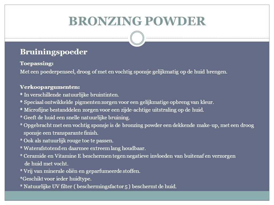 BRONZING POWDER Bruiningspoeder Toepassing: