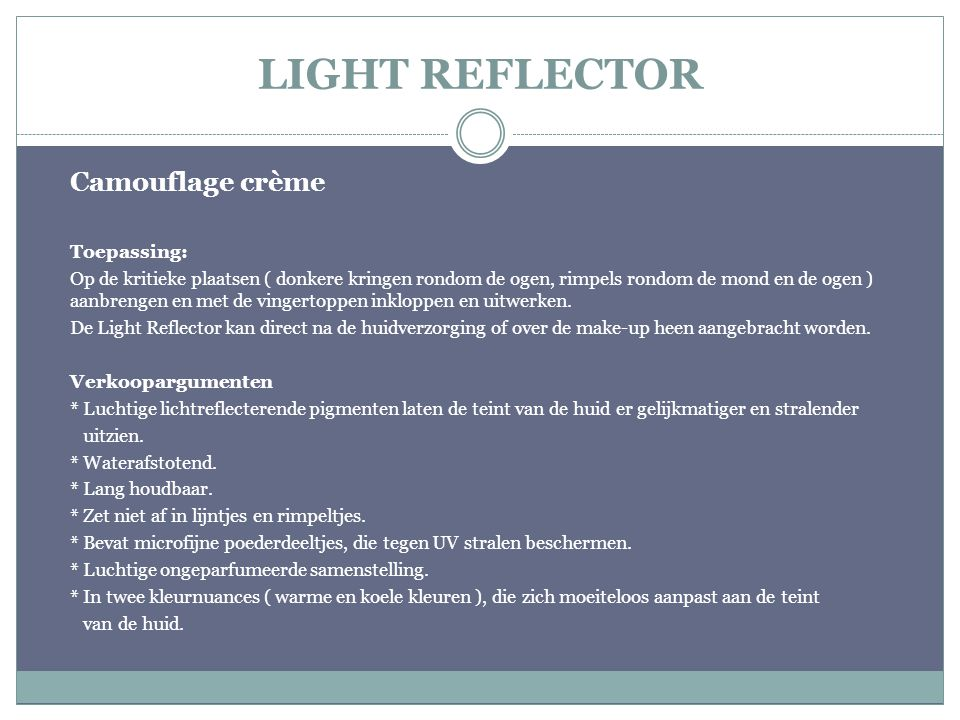 LIGHT REFLECTOR Camouflage crème Toepassing: