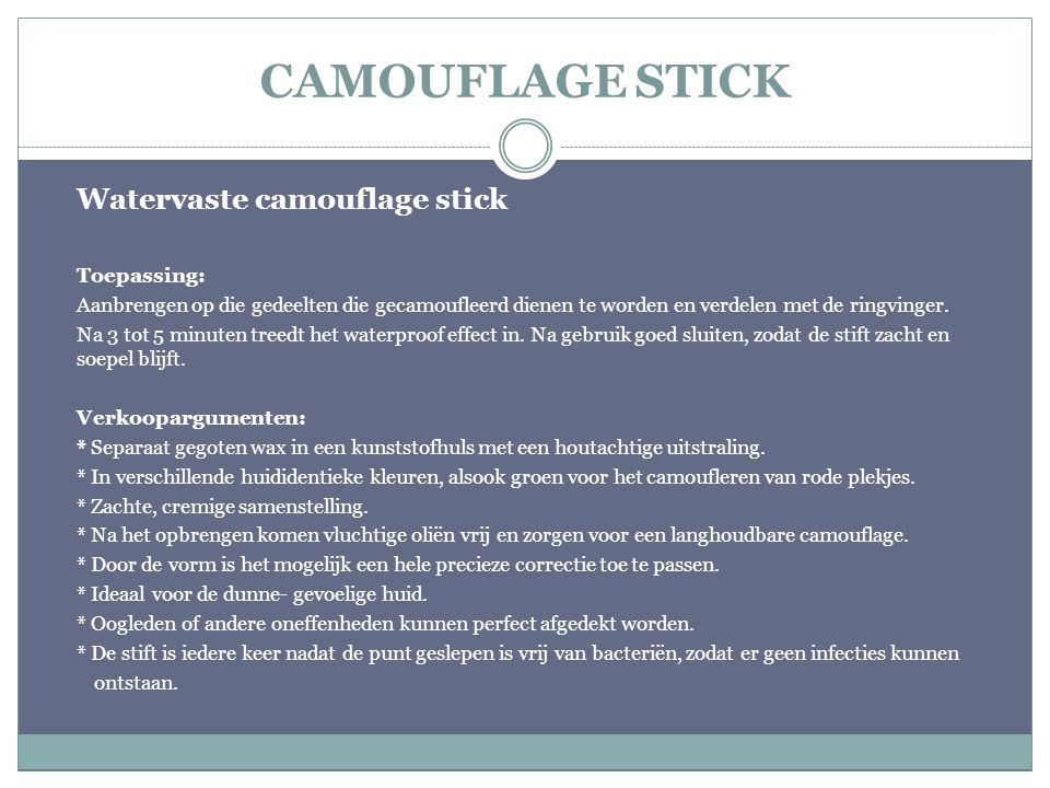 CAMOUFLAGE STICK Watervaste camouflage stick Toepassing: