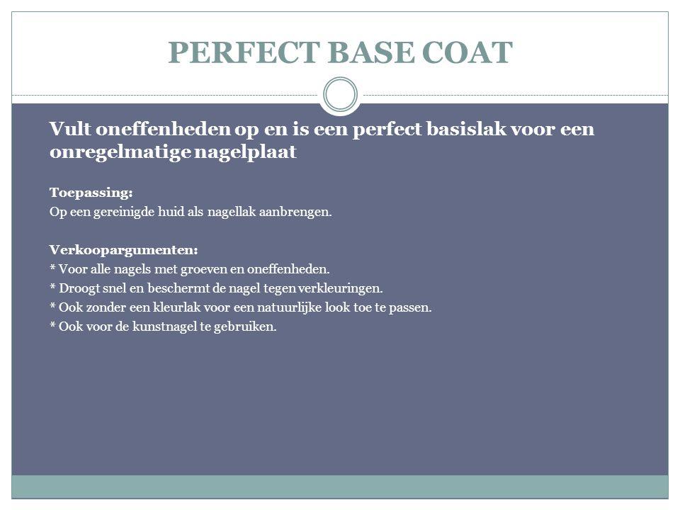 PERFECT BASE COAT Vult oneffenheden op en is een perfect basislak voor een onregelmatige nagelplaat.