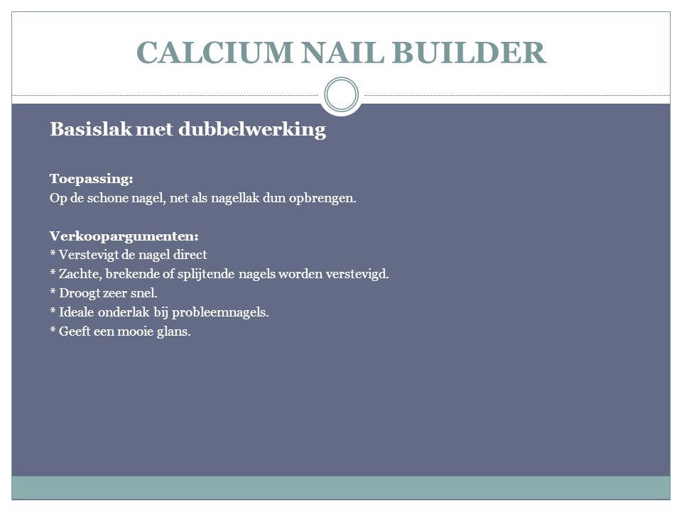 CALCIUM NAIL BUILDER Basislak met dubbelwerking Toepassing:
