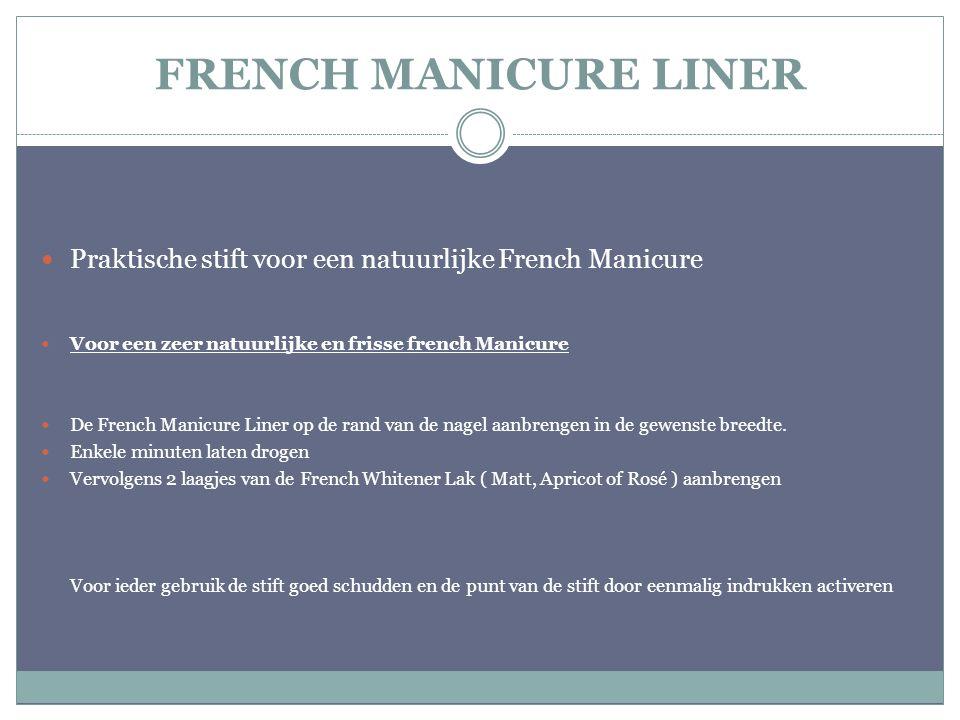 FRENCH MANICURE LINER Praktische stift voor een natuurlijke French Manicure. Voor een zeer natuurlijke en frisse french Manicure.