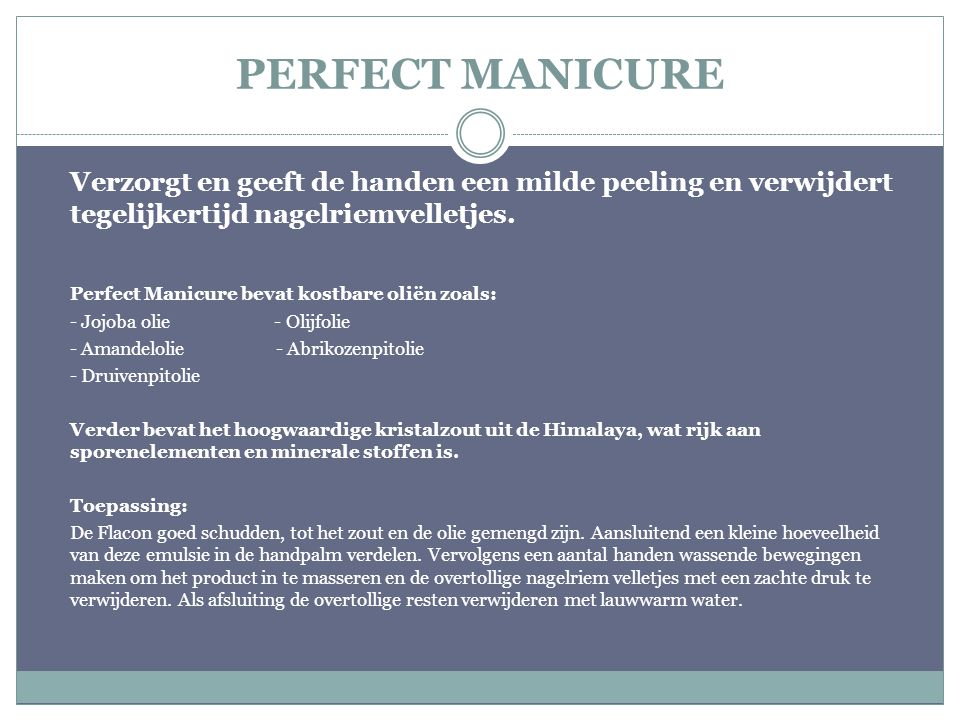 PERFECT MANICURE Verzorgt en geeft de handen een milde peeling en verwijdert tegelijkertijd nagelriemvelletjes.