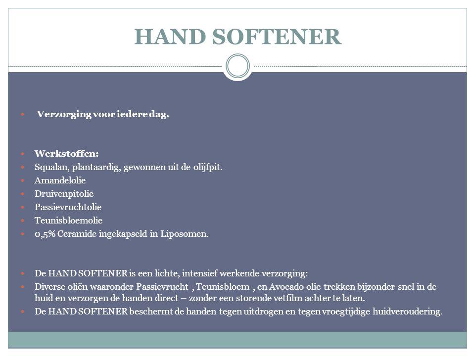 HAND SOFTENER Verzorging voor iedere dag. Werkstoffen: