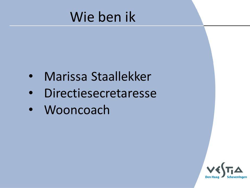 Wie ben ik Marissa Staallekker Directiesecretaresse Wooncoach