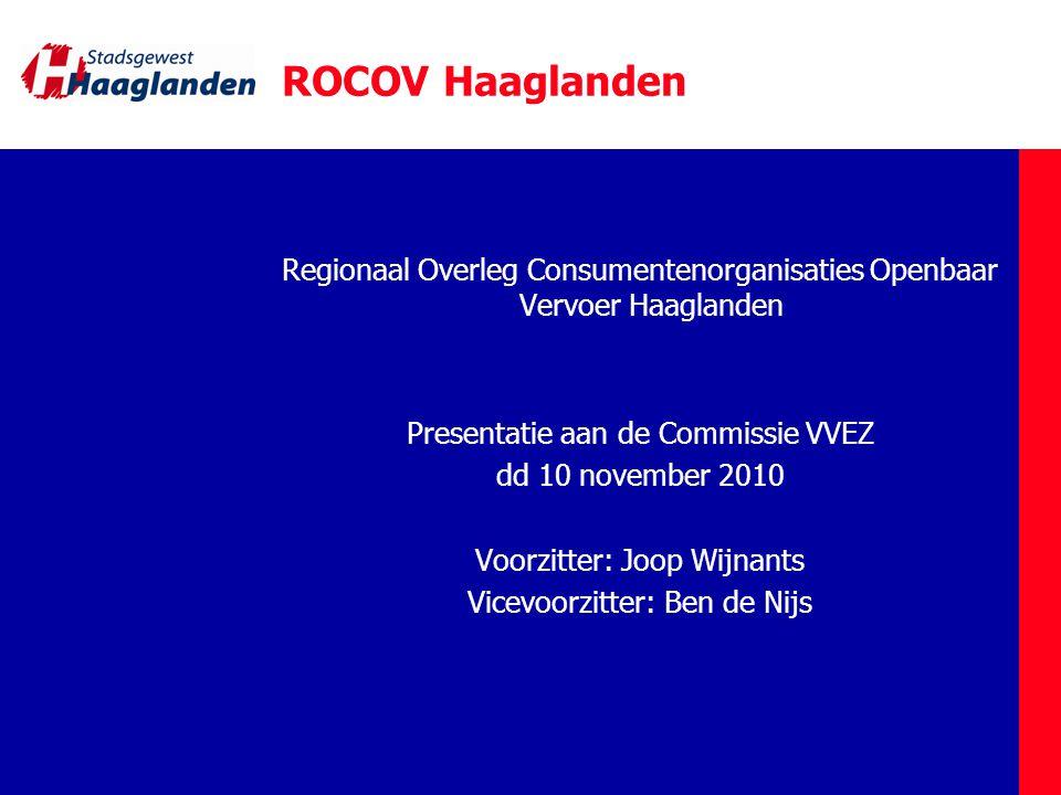 ROCOV Haaglanden Regionaal Overleg Consumentenorganisaties Openbaar Vervoer Haaglanden. Presentatie aan de Commissie VVEZ.