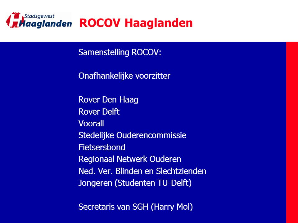 ROCOV Haaglanden Samenstelling ROCOV: Onafhankelijke voorzitter