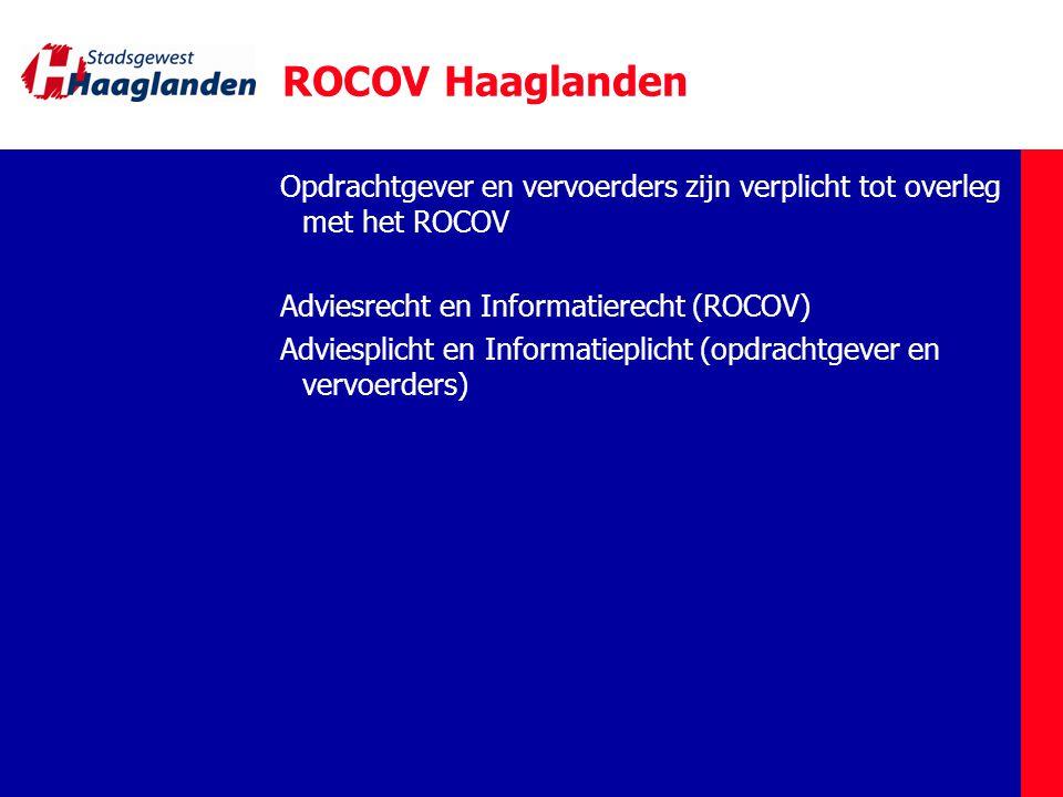 ROCOV Haaglanden Opdrachtgever en vervoerders zijn verplicht tot overleg met het ROCOV. Adviesrecht en Informatierecht (ROCOV)