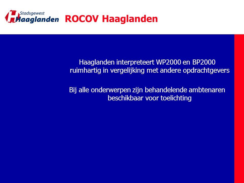 ROCOV Haaglanden Haaglanden interpreteert WP2000 en BP2000 ruimhartig in vergelijking met andere opdrachtgevers.