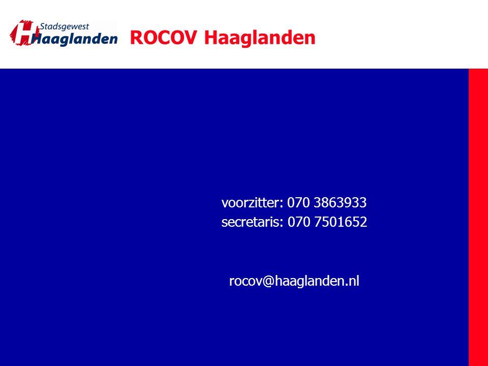 ROCOV Haaglanden voorzitter: 070 3863933 secretaris: 070 7501652