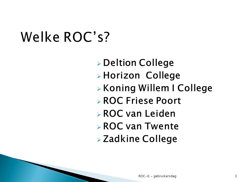 Welke ROC's Deltion College Horizon College Koning Willem I College